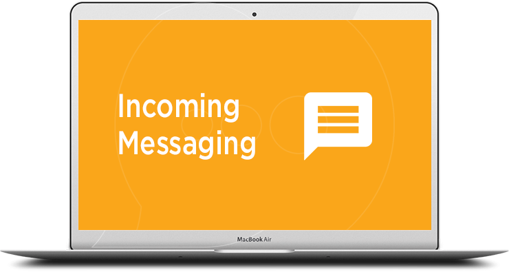 Incoming Messaging